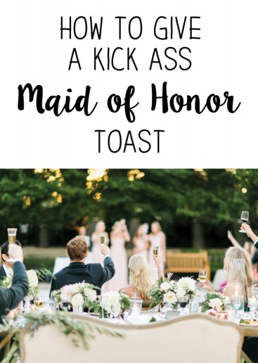 how-to-give-a-kick-ass-maid-of-honor-toast-727x1024